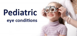 Pediatric Eye Conditions
